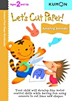 Let's Cut Paper! Amazing Animals: Ages 3 and Up (Kumon First Steps Workbooks)