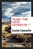 LACOSTE Tears: The Love Letters of -