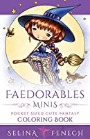 Faedorables Minis - Pocket Sized Cute Fantasy Coloring Book (Fantasy Coloring by Selina)