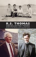 R. S. Thomas: Uncollected Poems