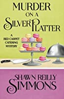 Murder on a Silver Platter (Red Carpet Catering Mystery)