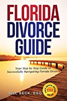 Florida Divorce Guide: Your Guide to Successfully Navigating Florida Divorce