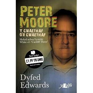 Cyfres Stori Sydyn: Peter Moore Y Gwaethaf o'r Gwaethaf