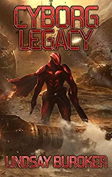 Cyborg Legacy: A Fallen Empire Novel by [Buroker, Lindsay]