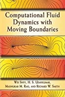 Computational Fluid Dynamics with Moving Boundaries (Dover Books on Engineering) by Wei Shyy H. S. Udaykumar Madhukar M. Rao Richard W. Smith(2007-02-27)