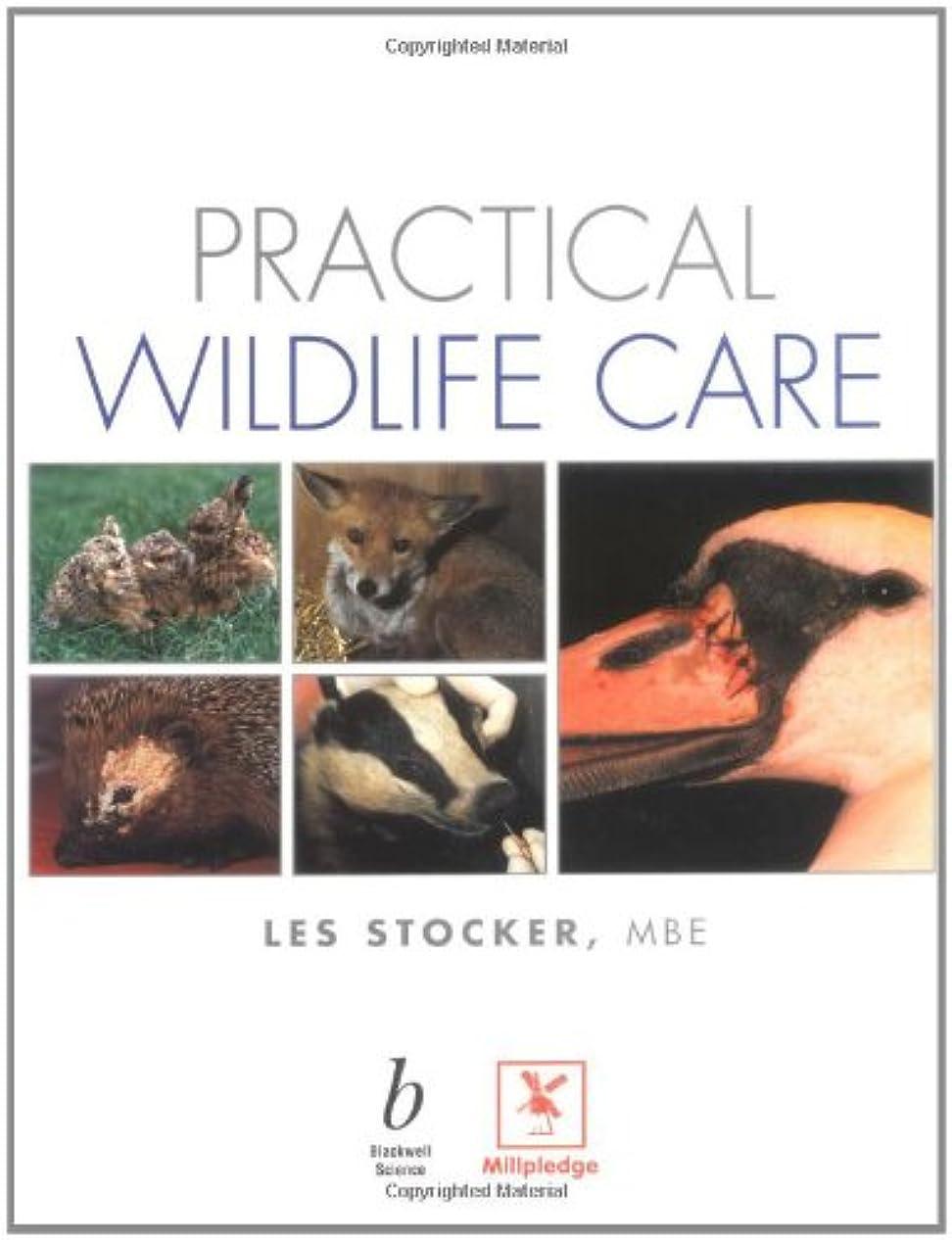通訳収束反響するPractical Wildlife Care for Vetinary Nurses, Animal Care Students and Rehabilitators