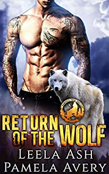 Return of the Wolf (Damaged Pack Shifters) by [Ash, Leela, Avery, Pamela]