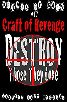 #17 Shades of Gray: Craft Of Revenge: Destroy Those They Love (SOG- Science Fiction Action Adventure Mystery Serial Series) by [Higgins, Kristie Lynn]