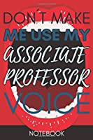 Don't Make Me Use My Associate Professor Voice: Retro Gift Funny Lined Notebook