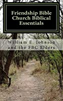 Friendship Bible Church Biblical Essentials