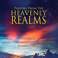 Praying from the Heavenly Realms 18: Walking in
