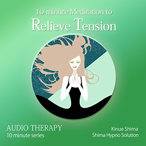 10-minute Meditation to Relieve Tension