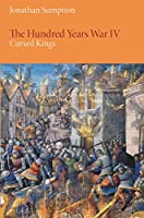 The Hundred Years War: Cursed Kings (The Middle Ages)