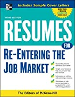 Resumes for Re-Entering the Job Market (Resumes For...)