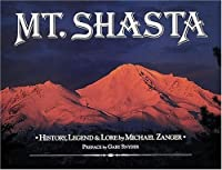Mount Shasta: History, Legends, and Lore