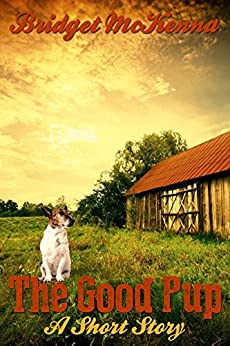 The Good Pup - A Short Story by [McKenna, Bridget]