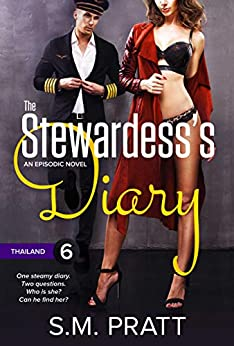 The Stewardess's Diary - Part Six: Thailand by [Pratt, S.M.]