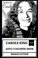 Carole King Adult Coloring Book: Most Successful Female Songwriter of All Time and Musical Prodigy, Legendary Hit Maker and Lyricist Inspired Adult Coloring Book (Carole King Book)