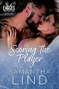 Scoring the Player: Indianapolis Eagles Series Book 2 by [Lind, Samantha]