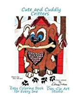 Cute & Cuddly Critters an Easy Coloring Book for Everyone