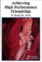 Achieving High Performance Friendship: A Book for Men [並行輸入品]