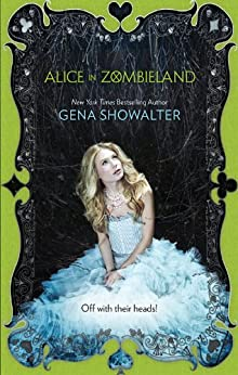 Alice In Zombieland (The White Rabbit Chronicles Book 1) by [Showalter, Gena]