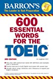 600 Essential Words for the TOEIC (Barron's Essential Words for the Toeic Test)