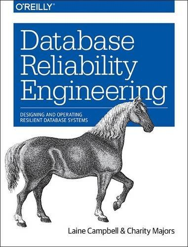 [画像:Database Reliability Engineering: Designing and Operating Resilient Database Systems]
