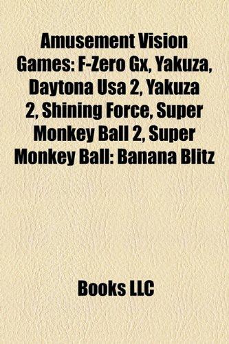 Amusement Vision Games: F-Zero Gx, Yakuza, Daytona USA 2, Yakuza 2, Shining Force, Super Monkey Ball 2, Super Monkey Ball: Banana Blitz