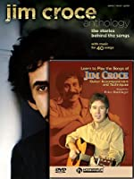 Jim Croce Anthology: The Stories Behind the Songs With Music for 40 Songs: Piano / Vocal / Guitar