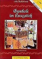 Symbole im Kreuzstich: Alte Volkskunst