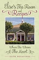 Elise's Tea Room and Recipes: Where Tea Warms the Heart