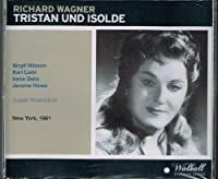 Richard Wagner: Tristan Und Isolde [New York -- March 18, 1961: Birgit Nilsson, Irene Dalis, Karl Liebl, Walter Cassel, Jerome Hines; Joseph Rosenstock] (2011-05-04)
