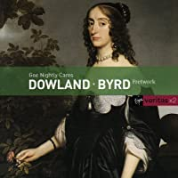 Goe Nightly cares Dowland Byrd by Dowland (1999-06-08)