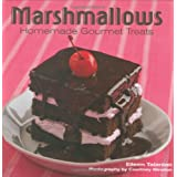 Gourmet Marshmallows: Homemade Gourmet Treats