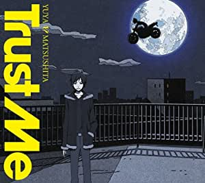 Trust Me(デュラララ盤)(DVD付)