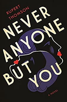 Never Anyone But You: A Novel by [Thomson, Rupert]