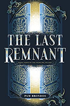 The Last Remnant (The Fourline Trilogy Book 3) by [Brondos, Pam]