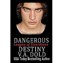 Dangerous Destiny: Romance with BITE (League of Guardians Book 1)