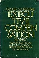 Executive Compensation: Money, Motivation and Imagination