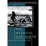 Mythical Man-Month, Anniversary Edition, The: Essays On Software Engineering