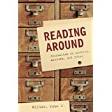 Reading Around: Journalism on Authors, Artists, and Ideas (English Edition)