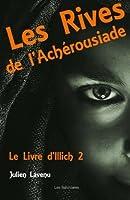 Les Rives De L'achérousiade: Le Livre D'illich