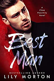 Best Man (Close Proximity Book 1) by [Morton, Lily]