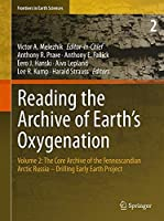 Reading the Archive of Earth's Oxygenation: Volume 2: The Core Archive of the Fennoscandian Arctic Russia - Drilling Early Earth Project (Frontiers in Earth Sciences) by Unknown(2012-10-11)