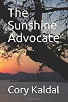 The Sunshine Advocate (The  Sunshine  Advocate)