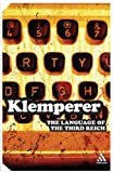 The Language of the Third Reich: LTI -- Lingua Tertii Imperii: A Philologist's Notebook (Continuum Impacts)