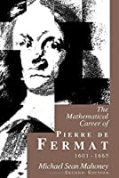 The Mathematical Career of Pierre de Fermat, 1601-1665 by Michael Mahoney(1994-10-17)