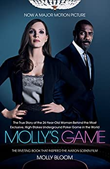 [Bloom, Molly]のMolly's Game: The Riveting Book that Inspired the Aaron Sorkin Film (English Edition)