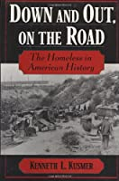 Down & Out, on the Road: The Homeless in American History